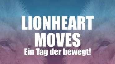 Es ist soweit: Lionheart Moves …